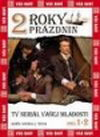 2 roky prázdnin 1.- 2. díl - DVD