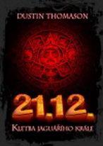 21.12. kletba jaguářího krále - Dustin Thomason