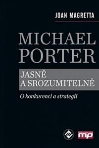 Michael Porter jasně a srozumitelně - Joan Magretta