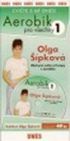 Aerobik pro všechny 1 - Olga Šípková - DVD