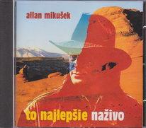 Allan Mikušek - To najlepšie na živo - CD
