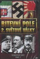 Bitevní pole 2. světové války - DVD 1 - Vzestup OSY, část 1