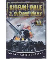 Bitevní pole 2. světové války - DVD 11 - Válka v Pacifiku část 1