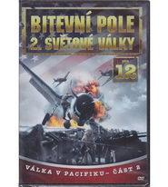 Bitevní pole 2. světové války - DVD 12 - Válka v Pacifiku část 2