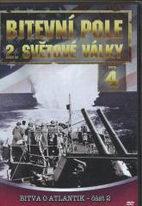 Bitevní pole 2. světové války - DVD 4 - Bitva o Atlantik, část 2