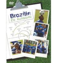 Brazílie: Za kulisami - DVD