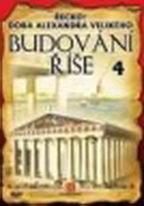 Budování říše 4 - Řecko: Doba Alexandra Velikého - DVD