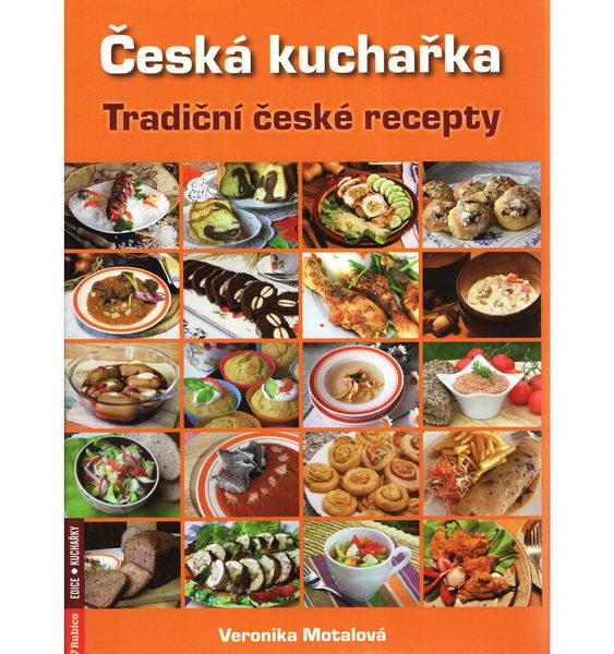 Česká kuchařka - Tradiční české recepty - Veronika Motalová