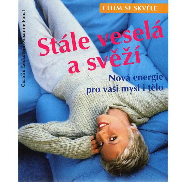 Cítím se skvěle - Stále veselá a svěží - Carolin Lockstein, Susanne Faust