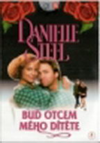 Danielle Steel - Buď otcem mého dítěte - DVD pošetka