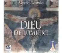 Dieu De Lumiére - Martin Destrée - CD