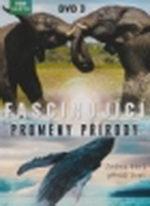 Fascinující proměny přírody - DVD 3