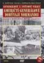 Generálové 2.světové války 16.díl - Američtí generálové dobývají Normandii - DVD