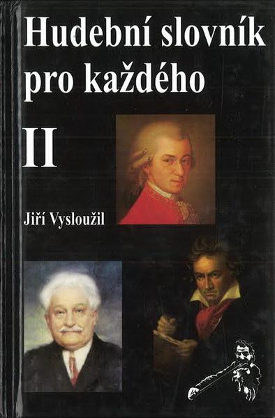 Hudební slovník pro každého II. - Jiří Vysloužil