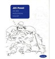 Jak jsem prošustroval majlant - Jiří Pavel