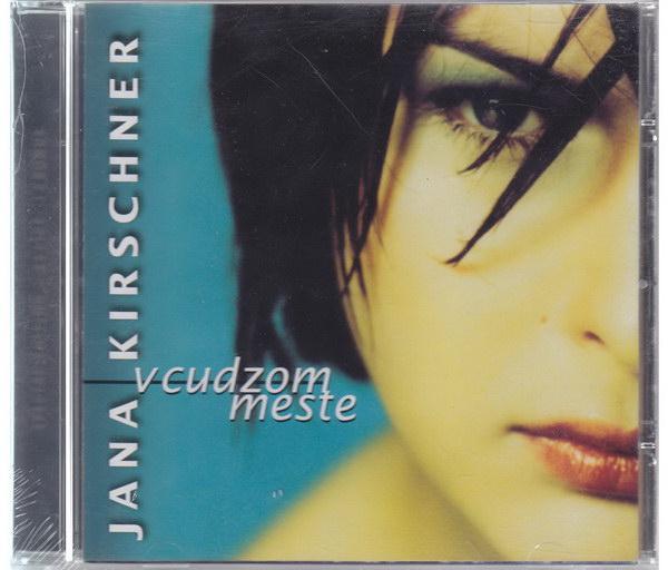 Jana Kirschner - V cudzom meste - CD
