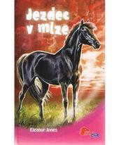Jezdec v mlze - Eleanor Jones