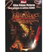 Jolly Roger: Masakr v zálivu - DVD