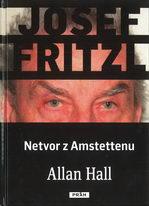 Josef Fritzl - Netvor z Amstettenu - Allan Hall