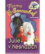 Julie v nesnázích - Farma Sonnenhof - Andrea Wandel