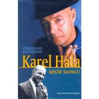 Karel Hála mistr swingu - Věnceslava Dezortová