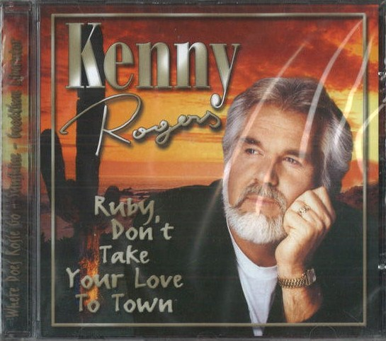 Kenny Rogers - Ruby don't take your love to town - CD