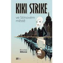 Kiki Strike ve Stínovém městě - Kristen Millerová