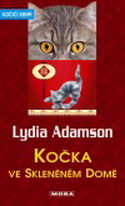 Kočka ve skleněném domě - Lydia Adamson