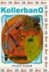 Kollerband - Studio album - DVD