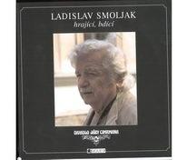 Ladislav Smoljak, hrající, bdící - Zdeněk Svěrák
