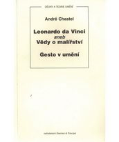 Leonardo da Vinci Vědy o malířství - André Chastel