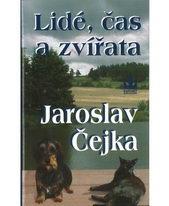 Lidé, čas a zvířata - Jaroslav Čejka