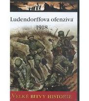 Velké bitvy historie - Ludendorffova ofenziva 1918 ( slim ) DVD