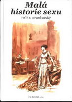 Malá historie sexu (bazarové zboží) - Felix Krumlovský