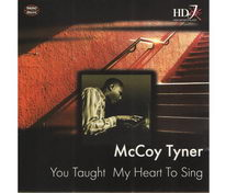 McCoy Tyner - You Taught My Heart To Sing - CD