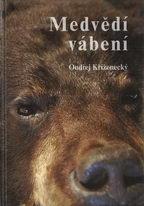 Medvědí vábení - Ondřej Kříženecký