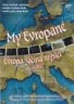 My Evropané 1 - Evropa začíná myslet 15.století - DVD