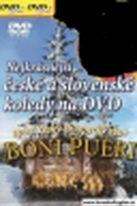 Nejkrásnější české a slovenské koledy na DVD - BONI PUERI