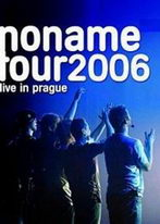 No Name - Tour 2006 Live In Prague - DVD