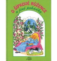 O šípkové Růžence a jiné pohádky
