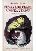 Pes na kolečkách a kočka v kapse - Vanča Jaroslav
