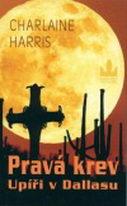 Pravá krev 2 - Upíři v Dallasu - Charlaine Harris