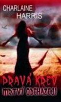 Pravá krev 9 - Mrtví odcházejí - Charlaine Harris