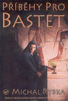 Příběhy pro Bastet - Rybka  Michal