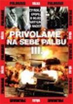 Přivoláme na sebe palbu – 3. - DVD