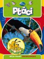 Ptáci - moje první encyklopedie