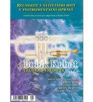 Relaxujte s největšími hity v instrumentální úpravě - Bobík Kubát - Trupka - Trumpet - CD