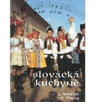 Slovácká kuchyně – J. Nováček a K. Třetina
