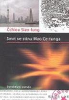Smrt ve stínu Mao Ce-tunga - Čchiou Siao-lung