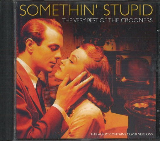 Somethin' stupid - The very Best of the Crooners - CD